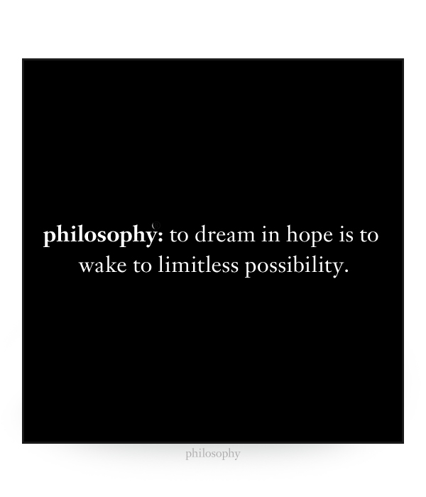 to dream in hope is to wake to limitless possibility