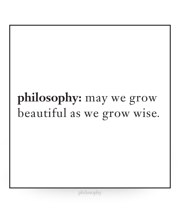 may we grow beautiful as we grow wise