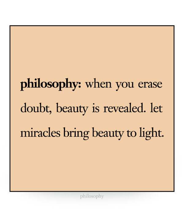 when your erase doubt, beauty is revealed. let miracles bring beauty to light.